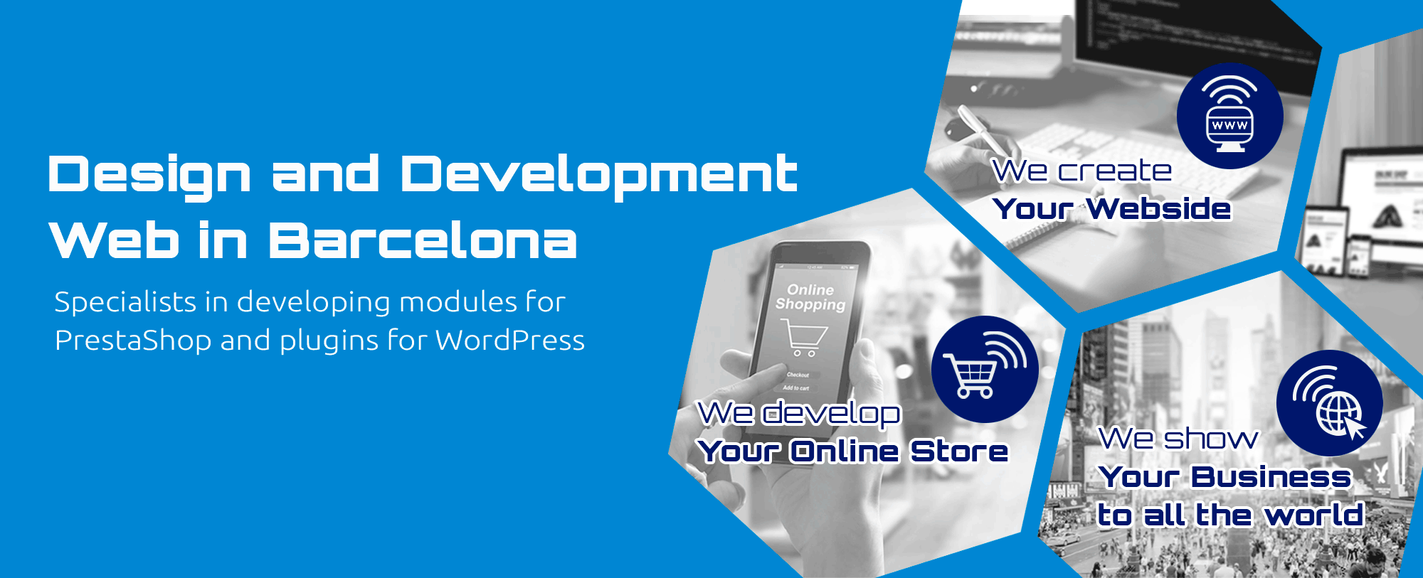 We develop your online store. We create your website. We show your business to the whole world